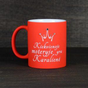 """Puodelis """"Kiekvienoje moteryje yra Karalienė"""""""