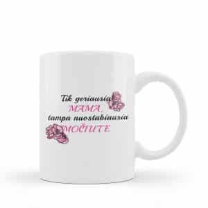 puodelis-tik-geriausia-mama-tampa-nuostabiausia-mociute